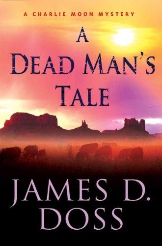 A Dead Man's Tale: A Charlie Moon Mystery (Charlie Moon Series Book 15)