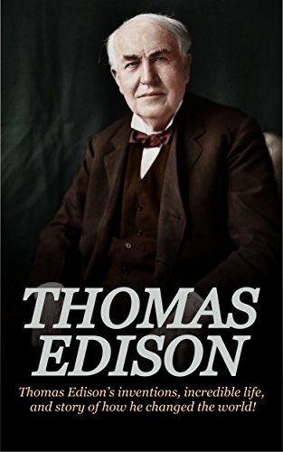 !!TOP!! Thomas Edison: Thomas Edison's Inventions, Incredible Life, And Story Of How He Changed The World. Albert Internet Pending recibido personal