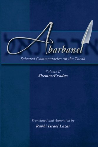 Abarbanel - Selected Commentaries on the Torah: Shemos (Exodus) (Volume 2)