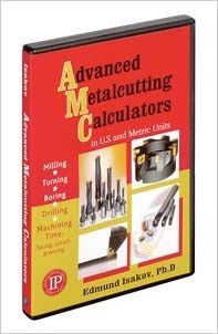 Download Advanced Metalcutting Calculators in U.S. & Metric Units PDF, azw (Kindle), ePub, doc, mobi