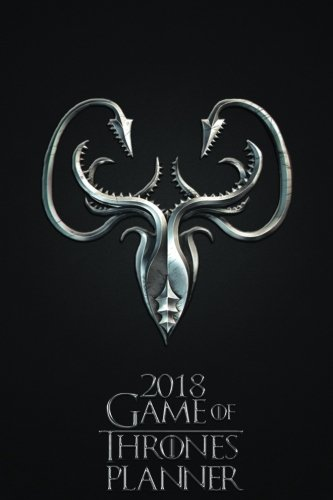 2018 Game of Thrones Planner - House of Greyjoy: 6x9 2018 Daily, Weekly and Monthly Planner, Agenda, Organizer and Calendar
