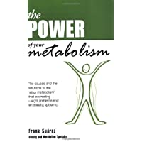 The Power of Your Metabolism- Diet's Don't Work, Lifestyle Changes Do- Learn How to Take Control of Your Metabolism- Over 500,000 Copies Sold