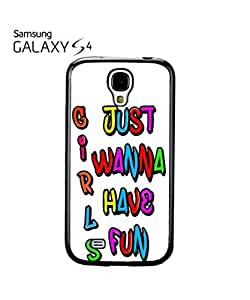 chen-shop design Girls Just Wanna Have Fun Mobile Cell Phone Case Samsung Galaxy S4 White high quality