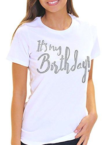 - Its My Birthday! Women's Rhinestone T-Shirt - Birthday Shirts for Women- X-Large White