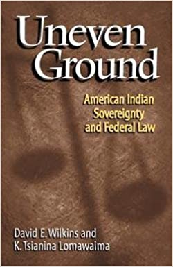 Book David E. Wilkins: Uneven Ground : American Indian Sovereignty and Federal Law (Paperback); 2002 Edition