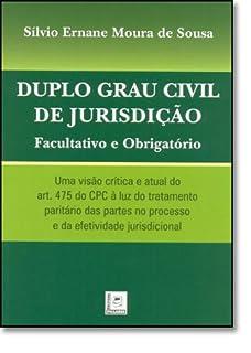Duplo Grau Civil De Jurisdição. Facultativo E Obrigatório