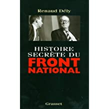 Histoire secrète du Front National (Documents Français) (French Edition)
