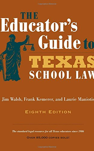 The Educator's Guide to Texas School Law: Eighth Edition by Jim Walsh (September 15,2014)