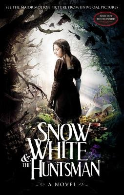 Snow White and the Huntsman [With Fold-Out Poster][SNOW WHITE & THE HUNTSMAN M/TV][Paperback]