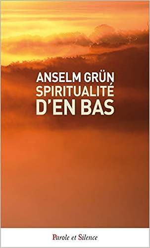 Amazon Fr Spiritualite D En Bas Anselm Grun Charles