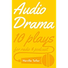 Audio Drama: 10 Plays for Radio and Podcast
