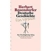 Deutsche Geschichte - Ein Versuch, Bd.4: Der Dreißigjährige Krieg