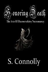 Honoring Death: The Arte of Daemonolatry Necromancy (English Edition)
