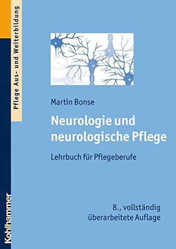 Neurologie und neurologische Pflege: Lehrbuch für Pflegeberufe
