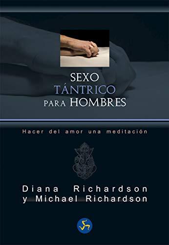 Sexo tántrico para hombres : hacer del amor una meditación