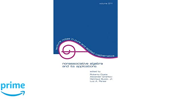 PDF Non-Associative Algebra and Its Applications (Lecture Notes in