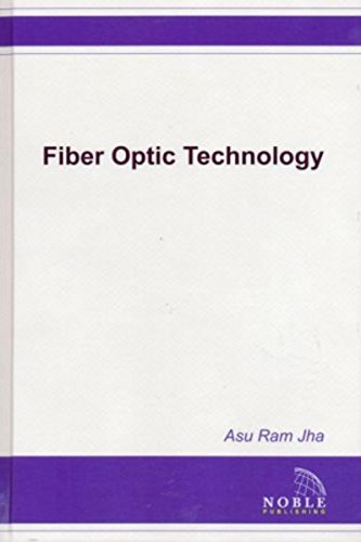 Fiber Optic Technology: Applications to Commercial, Industry, Military, and Space Optical Systems