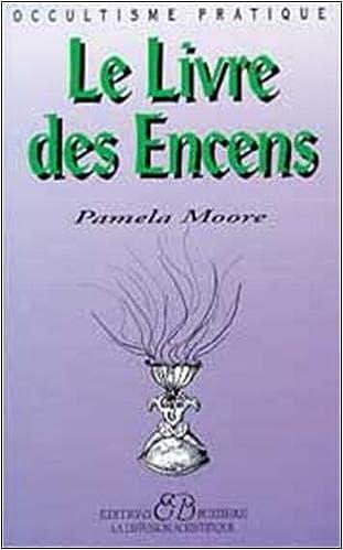 Le Livre Des Encens French Edition Pamela Moore Bussiere