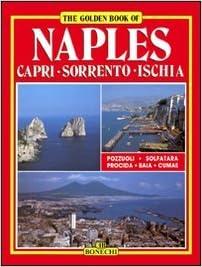 Naples: Capri-Sorrento-Ischia (Bonechi Golden Book Collection)