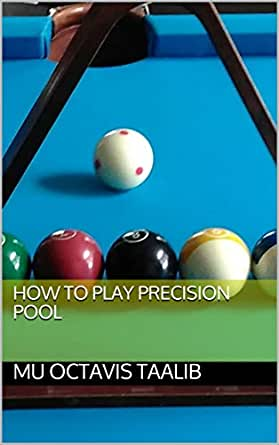 How to Play Precision Pool (English Edition) eBook: Taalib, Mu Octavis: Amazon.es: Tienda Kindle