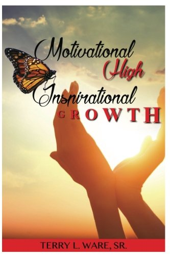 Book: Motivational High, Inspirational Growth by Terry L. Ware Sr.
