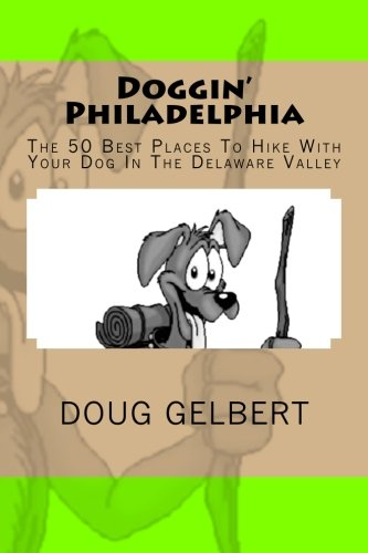 Doggin' Philadelphia: The 50 Best Places To Hike With Your Dog In The Delaware Valley (Best Places To Hike In Nj)