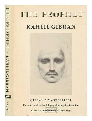 The Prophet: Gibran's Masterpiece (Kahlil Gibran The Garden Of The Prophet)