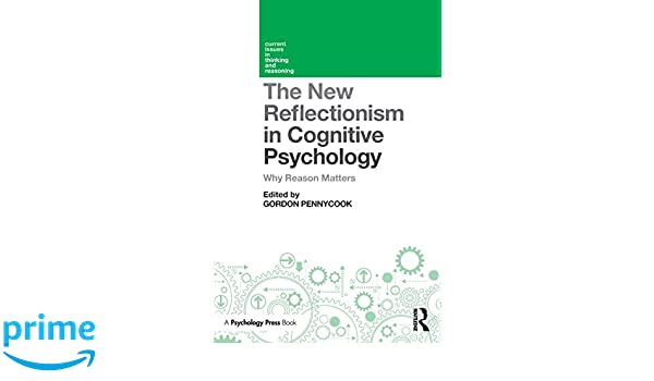 Cognition And Behavior White Matter >> Amazon Com The New Reflectionism In Cognitive Psychology Current