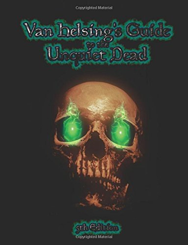 Download Van Helsing's Guide to the Unquiet Dead: Necromancy for 5th Edition pdf