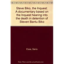 Steve Biko, the Inquest: A documentary based on the Inquest hearing into the death in detention of Steven Bantu Biko
