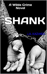 SHANK: A Wilde Crime Novel