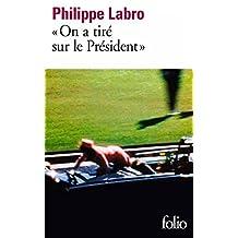 """On a tiré sur le Président"" (Kennedy) (Folio) (French Edition)"