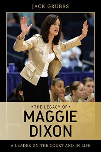 The Legacy of Maggie Dixon: A Leader on the Court and in Life