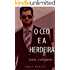 O CEO e a Herdeira: (Lauro - O arrogante) (CEO: Irmãos Bravo Livro 1)