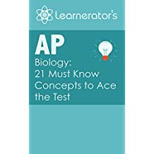AP Biology: 21 Must Know Concepts to Ace the Test (AP Prep Books)