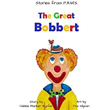 The Great Bobbert (Stories from P.A.W.S. Book 1)