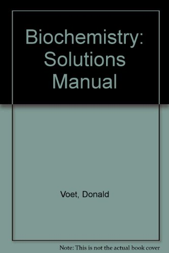 Biochemistry, Solution's Manual