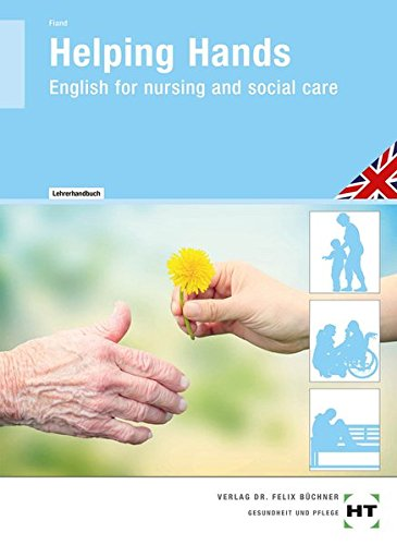 Lehrerhandbuch Helping Hands: English for nursing and social care