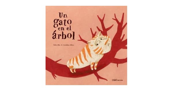 Un gato en el arbol/ A Cat In The Tree (Spanish Edition) (Spanish) Hardcover – February 20, 2008