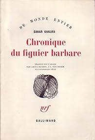 Chronique du figuier barbare par Sahar Khalifa