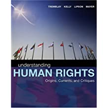 Understanding Human Rights: Origins, Currents and Critiques