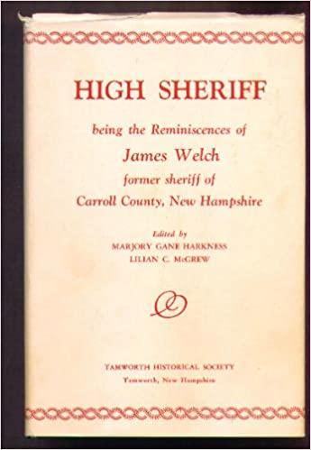 High sheriff: Being the reminiscences of James Welch, former