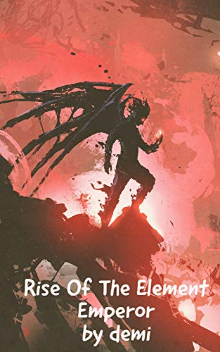 (Rise Of The Element Emperor: Volume 1&2)