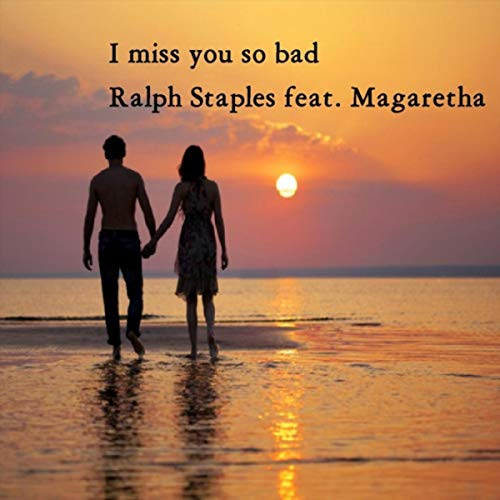 I Miss You So Bad Feat Magaretha By Ralph Staples On Amazon Music