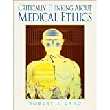Critically Thinking About Medical Ethics byCard