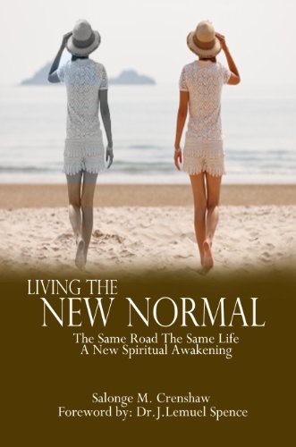 Living the New Normal: The Same Road, The Same Life, A New Spiritual  Awakening
