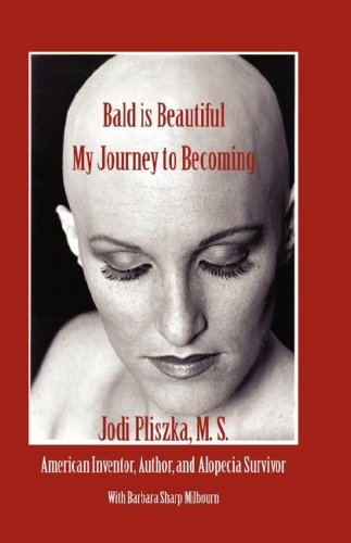 Bald Is Beautiful --- My Journey to Becoming