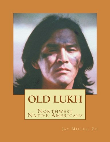 Old Lukh: Native Puget Sound in Daily Life, Places, and Stories [Jay Miller PhD] (Tapa Blanda)