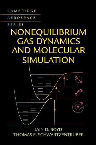 Nonequilibrium Gas Dynamics and Molecular Simulation (Cambridge Aerospace Series)