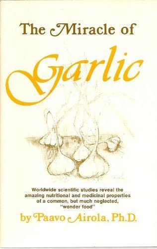 The Miracle of Garlic (The Miracle Garlic)